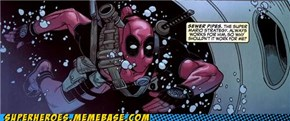 Well, said Deadpool.