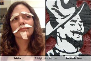 Trisha Totally Looks Like Ponce de Leon