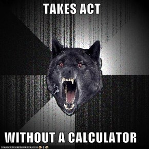 TAKES ACT  WITHOUT A CALCULATOR