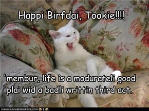 Happi Birfdai, Tookie!!!!