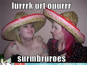 And ouurr turcos