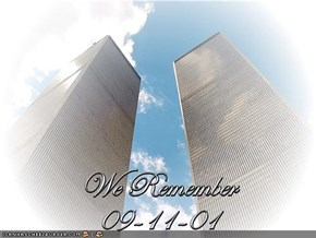 We will NEVER forget.....COUNT ON IT!