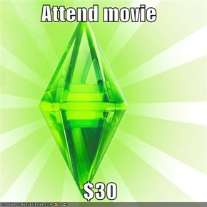 Attend movie  $30