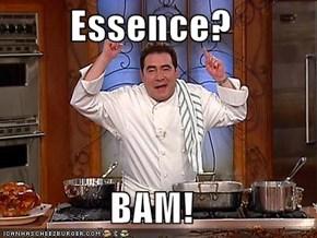 Essence?  BAM!