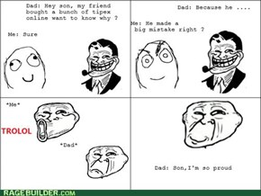 Troll dad's lame joke.