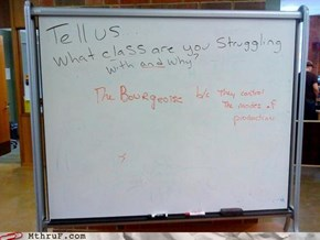 They Can Take Away the Proletariat's Whiteboard But Not Their Discontent