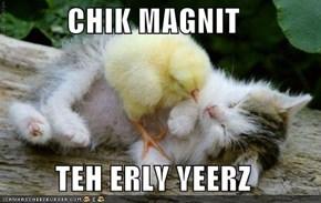 CHIK MAGNIT  TEH ERLY YEERZ