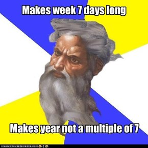 Troll God: Let there be 52.1429 weeks in a year