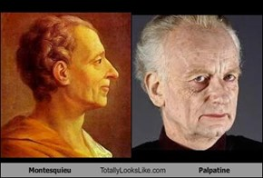 Montesquieu Totally Looks Like Palpatine