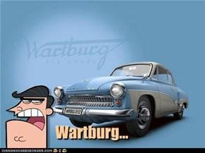 Wartburg...