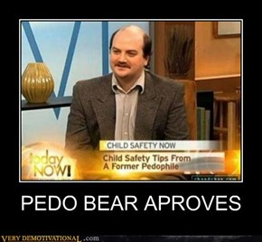 PEDO BEAR APROVES
