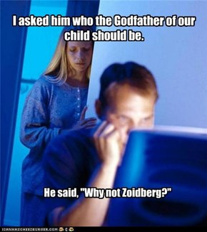 Internet Husband: Why not Zoidberg?