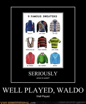 WELL PLAYED, WALDO