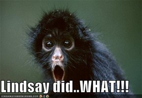 Lindsay did..WHAT!!!