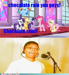 [slight spoiler] CHOCOLATE RAIN!!