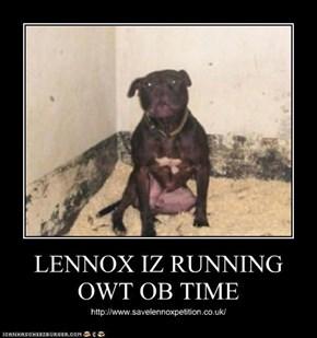 LENNOX IZ RUNNING OWT OB TIME