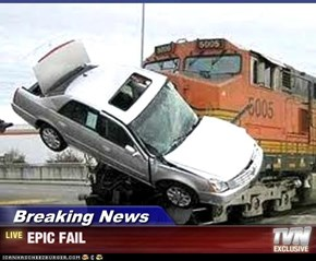 Breaking News - EPIC FAIL