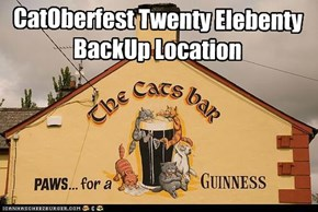 CatOberfest Twenty Elebenty BackUp Location
