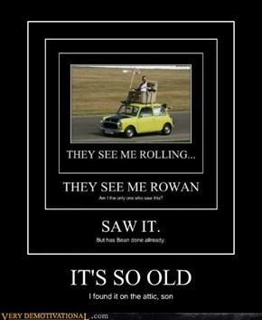 IT'S SO OLD