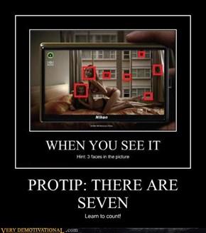 PROTIP: THERE ARE SEVEN