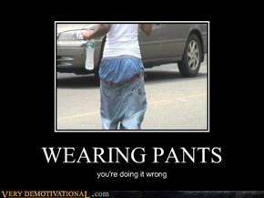 WEARING PANTS