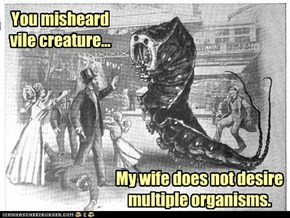 Not Organisms! The Other One!!!