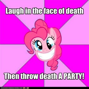 Cheerful Pinkie: Death Deseves A Laugh