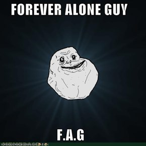 FOREVER ALONE GUY  F.A.G