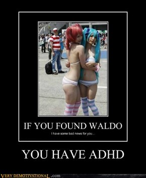 YOU HAVE ADHD