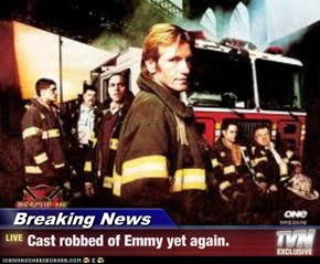 Breaking News - Cast robbed of Emmy yet again.