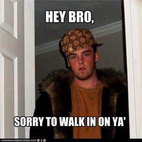 HEY BRO,