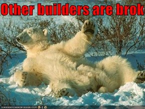 Other builders are broked!