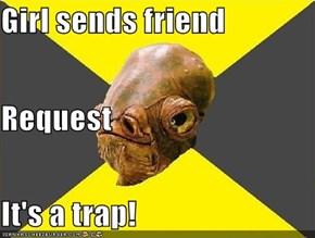 Girl sends friend Request It's a trap!