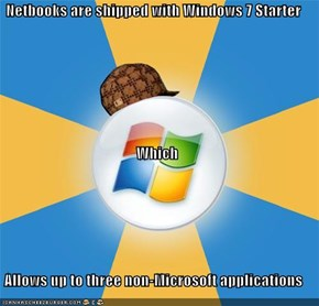 Netbooks are shipped with Windows 7 Starter Which Allows up to three non-Microsoft applications