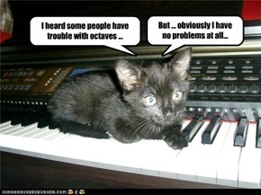 I heard some people have trouble with octaves ...