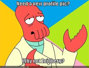 Need a new profile pic?  Why not Zoidberg?