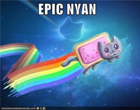 EPIC NYAN