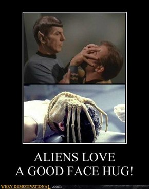 ALIENS LOVEA GOOD FACE HUG!