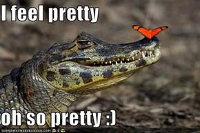 I feel pretty  oh so pretty :)