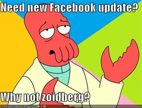 Need new Facebook update?  Why not zoidberg?