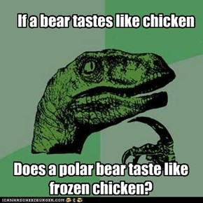 If a bear tastes like chicken?