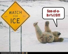 Ice, watch for it!