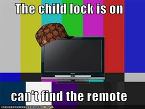 The child lock is on   can't find the remote
