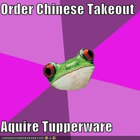 Order Chinese Takeout  Aquire Tupperware