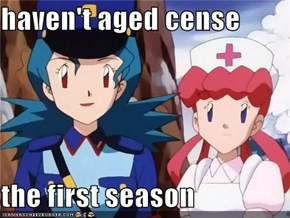 haven't aged cense  the first season