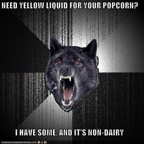 NEED YELLOW LIQUID FOR YOUR POPCORN?  I HAVE SOME, AND IT'S NON-DAIRY