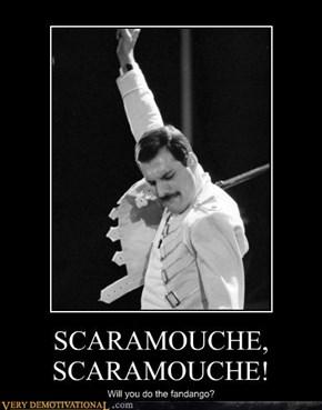 SCARAMOUCHE, SCARAMOUCHE!