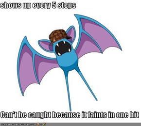 shows up every 5 steps  Can't be caught because it faints in one hit