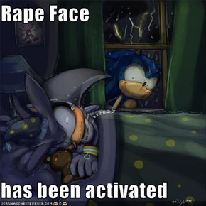 Rape Face  has been activated