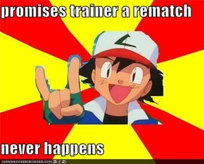 promises trainer a rematch  never happens